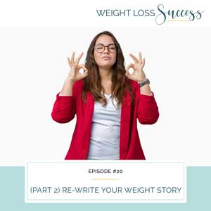 (Part 2] Re-Write Your Weight Story