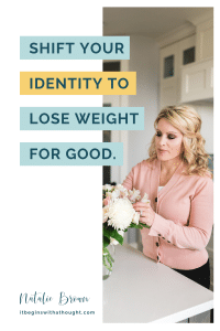 Shift your identity to lose weight for good
