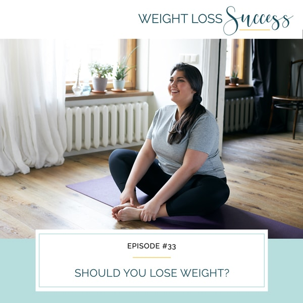 Should You Lose Weight?