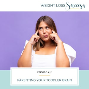 Parenting Your Toddler Brain