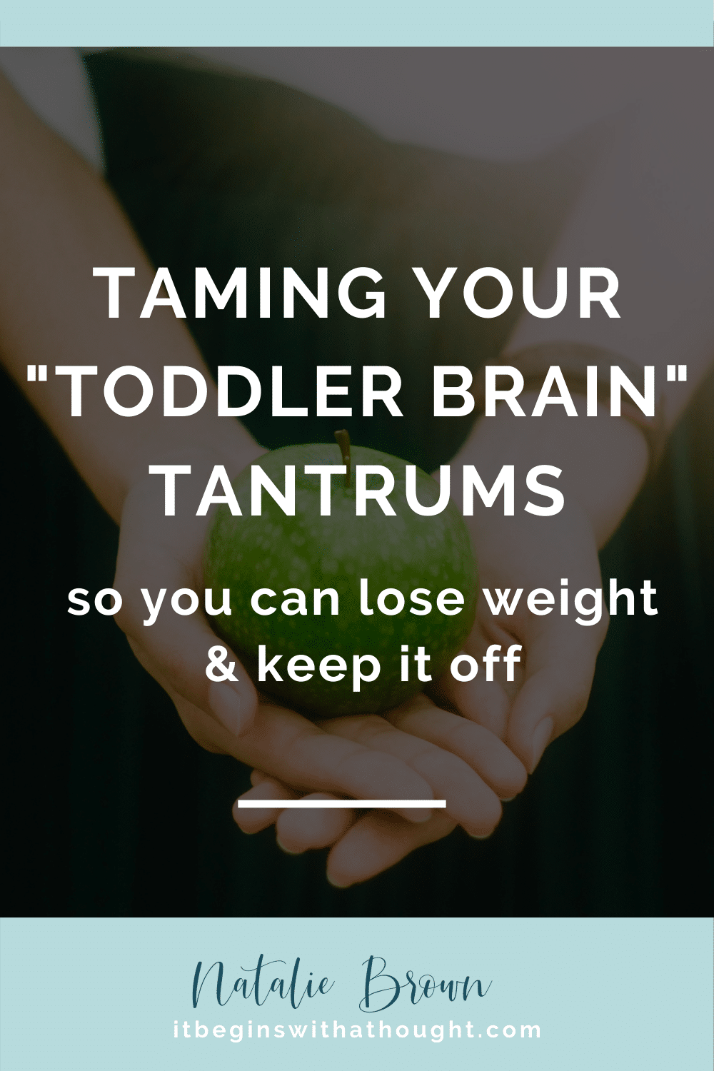 "Your ""toddler brain"" may be sabotaging your weight loss efforts. Learn how to use your adult brain to make better decisions for weight loss."