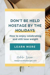 Don't Be Held Hostage By the Holidays: How To Enjoy Celebrating And Still Lose Weight
