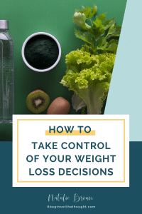 Learn to take control of your weight loss decisions and argue what is POSSIBLE for you -- rather than what holds you back.