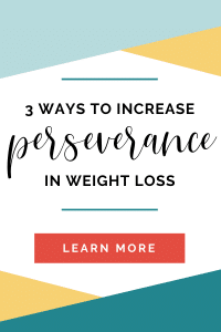 3 Ways to Increase Your Perseverance in Weight Loss