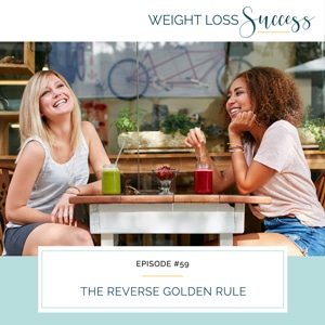 Weight Loss Success with Natalie Brown | The Reverse Golden Rule