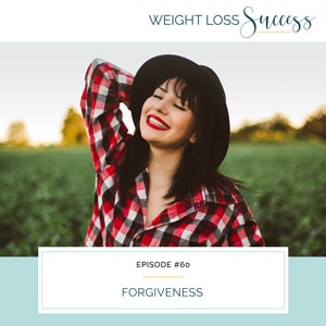 Weight Loss Success with Natalie Brown | Forgiveness