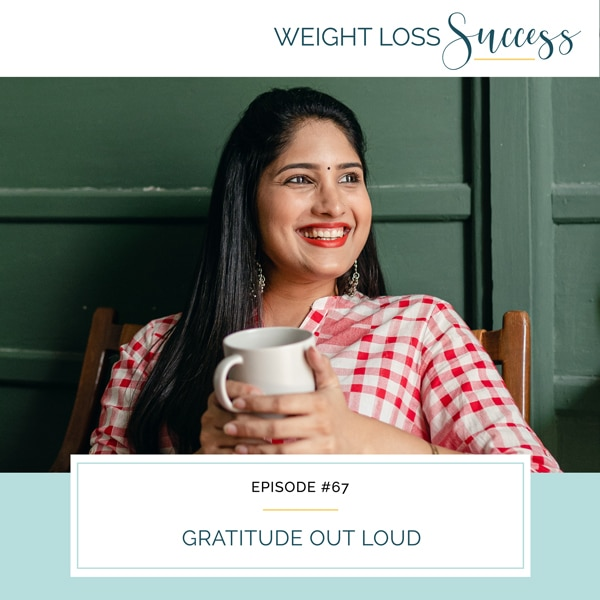 Weight Loss Success with Natalie Brown | Gratitude Out Loud