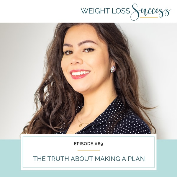 Weight Loss Success with Natalie Brown | The Truth About Making a Plan