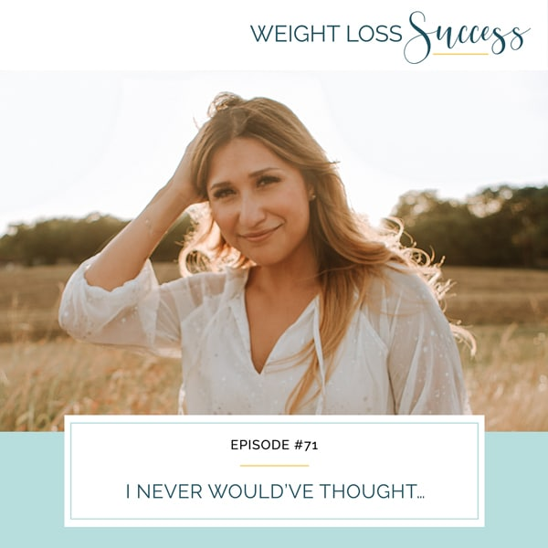Weight Loss Success with Natalie Brown | I Never Would've Thought…