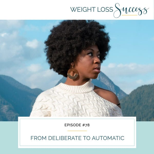 Weight Loss Success with Natalie Brown | From Deliberate to Automatic