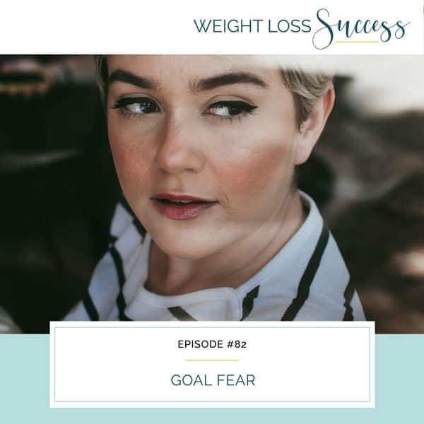Weight Loss Success with Natalie Brown | Goal Fear
