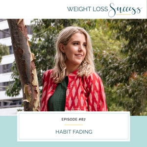 Weight Loss Success with Natalie Brown   Habit Fading