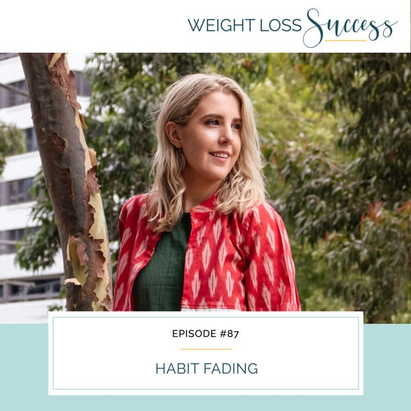 Weight Loss Success with Natalie Brown | Habit Fading
