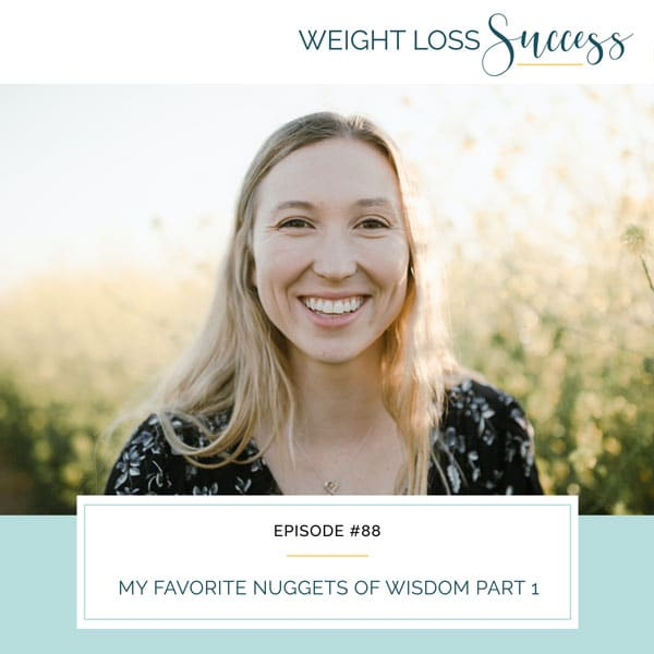 Weight Loss Success with Natalie Brown | My Favorite Nuggets of Wisdom Part 1